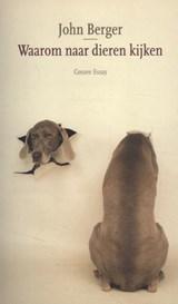 Waarom naar dieren kijken | John Berger | 9789059369627