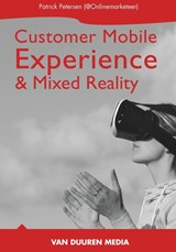 Handboek Mobile Customer Experience & Mixed Reality | Patrick Petersen | 9789059409330