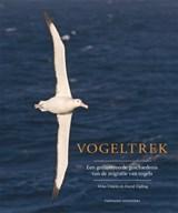 Vogeltrek | Mike Unwin ; David Tipling |
