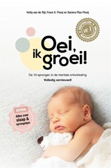 Oei, ik groei! | Hetty van de Rijt ; Frans Plooij ; Xaviera Plas-Plooij |