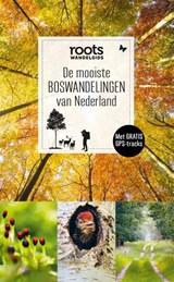 De mooiste boswandelingen van Nederland | Roots | 9789059568815