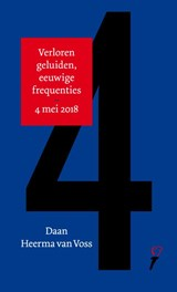 Verloren geluiden, eeuwige frequenties 4 mei 2018 / Absolute vrijheid 5 mei 2018 | Daan Heerma van Voss ; Stine Jensen |