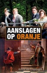 Aanslagen op Oranje | Arnout van Cruyningen |