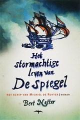 Het stormachtige leven van De Spiegel | B. Natter |