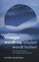 Vroeger wordt nu, binnen wordt buiten | Jan Pieter van der Steen |