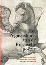 Het Pegasusboek van de Russische poëzie   Willem G. Weststeijn  