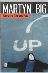 Martyn Big   Kevin Brooks  