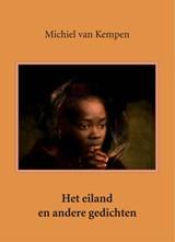 Het eiland en andere gedichten | Michiel van Kempen |