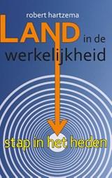 Land in de werkelijkheid | Robert Hartzema | 9789063501181