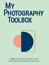 My Photography Toolbox | Rosa Pons-Cerdà ; Lenno Verhoog |