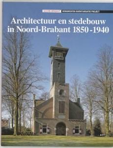 Architectuur en stedebouw in Noord-Brabant 1850-1940