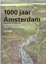 1000 jaar Amsterdam | Fred Feddes | 9789068685305