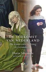 De toekomst van Nederland | Floris Alkemade |