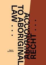 Volgens Aboriginal recht ... / According to Aboriginal Law ... | Agnes Schreiner |