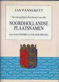 De (mogelijke) betekenis van alle Noordhollandse plaatsnamen van Aagtdorp tot Zwanenburg