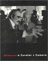 A Curator's Camera   PETERSEN (text and photography), Ad& TOPOR (preface), Roland& Yvonne Limburg, Michael Bastow (translation)  