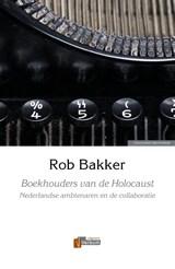 Boekhouders van de Holocaust   Rob Bakker  