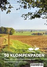 50 klompenpaden   Wim Huijser ; Aad Eerland ; Christian Weij   9789075271867