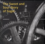 Noorderlicht - The sweet and sour story of sugar