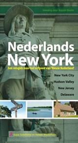 Nederlands New York: een reisgids naar het erfgoed van Nieuw Nederland   Gajus Scheltema ; Heleen Westerhuijs  