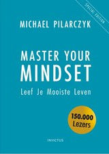 Master Your Mindset | Michael Pilarczyk | 9789079679669