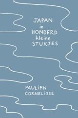 Japan in honderd kleine stukjes | Paulien Cornelisse | 9789082430288
