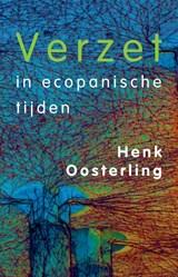 Verzet in ecopanische tijden | Henk Oosterling | 9789083003740