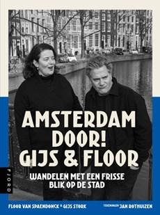 Amsterdam door! Gijs & Floor - Negen wandelingen vanaf de Dam