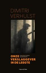 Onze verslaggever in de leegte | Dimitri Verhulst | 9789083045917