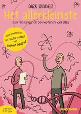 Het allerkleinste | Dirk Ridder ; Robbert Dijkgraaf | 9789085717188
