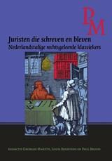 Juristen die schreven en bleven   Louis Berkvens ; Paul Brood ; Georges Martyn  