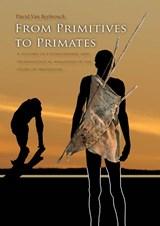 From primitives to primates   David van Reybrouck  