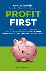 Profit First | Mike Michalowicz ; Femke Hogema | 9789089653598