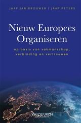 Nieuw Europees Organiseren | Jaap Jan Brouwer ; Jaap Peters |