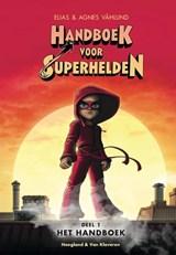 Handboek voor superhelden deel 1   Elias Vahlund ; Agnes Vahlund   9789089672940