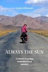 Always The Sun | Leibbrandt, Lydia | 9789090333953