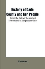 History of Dade County and her people | Unknown |