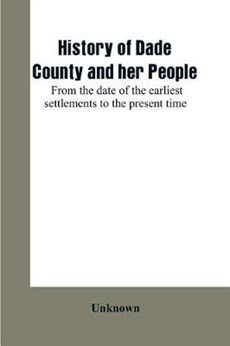 History of Dade County and her people