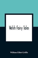 Welsh Fairy Tales | Elliot Griffis William Elliot Griffis |