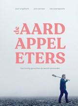 De aardappeleters | Joost Engelberts ; Joris Vermeer ; Bas Zwartepoorte | 9789400406889