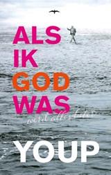 Als ik God was | Youp van 't Hek | 9789400407893