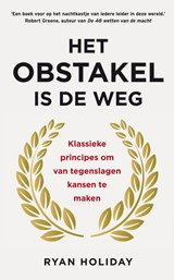Het obstakel is de weg | Ryan Holiday |
