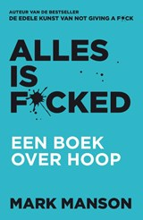 Alles is f*cked | Mark Manson | 9789400510937