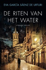 De riten van het water | Eva García Sáenz de Urturi | 9789400511408