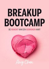 Breakup Bootcamp | Amy Chan | 9789400513327