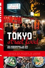 Tokyo Street Food | Tom Vandenberghe ; Luk Thys ; Miho Shibuya ; Tomoko Kaji | 9789401437486