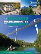 De mooiste Michelinroutes in Frankrijk | Philippe Pataud Célérier ; Geneviève Clastres ; Isabelle Duriez |