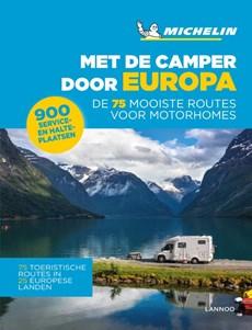 Met de camper door Europa - De 75 mooiste reisroutes voor motorhomes