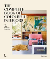 The complete book of colourful Interiors | Iris De Feijter ; Irene Schampaert | 9789401468091