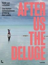 After Us The Deluge | Kadir Van Lohuizen |